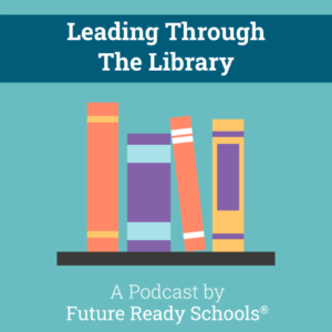 Leading Through The Library podcast
